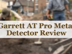 Garrett AT Pro Metal Detector Review